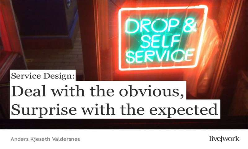 Service Design: Deal with the obvious, Surprise with the expected