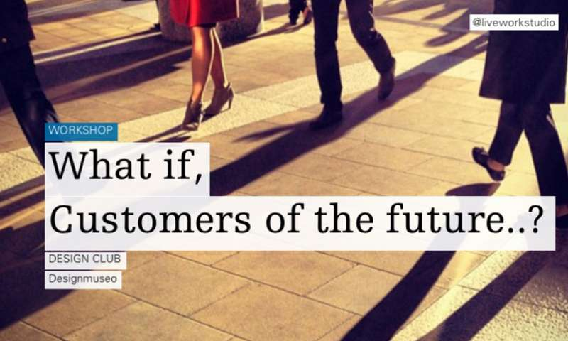 Helsinki Design Club: What if customers of the future…